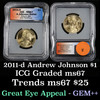 2011-d ANDREW JOHNSON Presidential Dollar $1 Graded ms67 By ICG