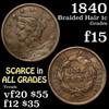 1840 Braided Hair Large Cent 1c Grades f+