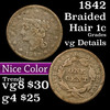 1842 Braided Hair Large Cent 1c Grades vg details