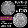 1876-p Seated Liberty Dime 10c Grades vf+