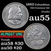 1892 Columbian Old Commem Half Dollar 50c Grades Choice AU