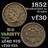 1852 N-8 variety Braided Hair Large Cent 1c Grades vf++