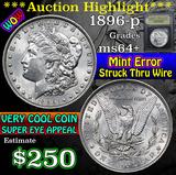 1896-p Mint Error, struck thru wire Morgan Dollar $1 Graded Choice+ Unc by USCG