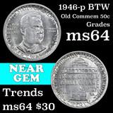 1946-p BTW Old Commem Half Dollar 50c Grades Choice Unc