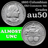 1893 Columbian Old Commem Half Dollar 50c Grades AU, Almost Unc