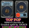 ANACS 2009-d First Day of Issue Satin Finish Lincoln Cent 1c Graded sp69 by ANACS