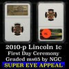 NGC 2010-p First Day Ceremony Lincoln Cent 1c Graded ms65 by NGC