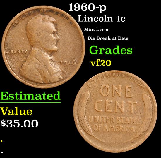 1960-p Mint Error Die Break at Date Lincoln Cent 1c Grades vf, very fine