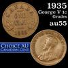 1935 George V Canadian 1c Grades Choice AU