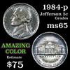 1984-p  Jefferson Nickel 5c Grades GEM Unc