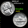1955-d . . Jefferson Nickel 5c Grades Choice Unc