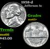 1958-d . . Jefferson Nickel 5c Grades GEM+ Unc