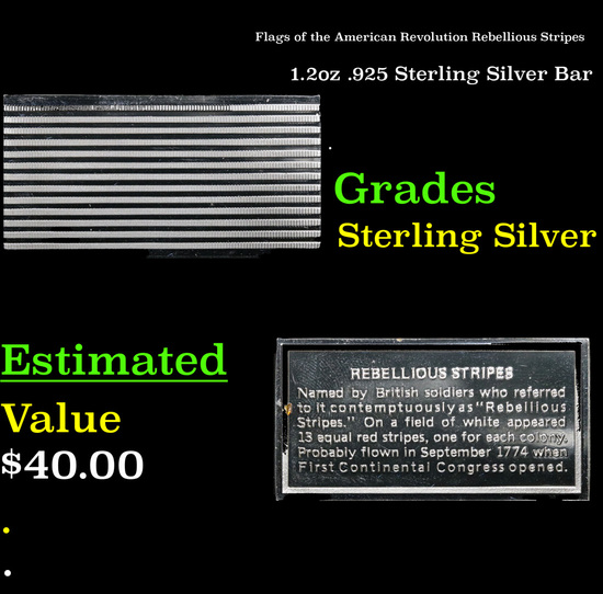 Flags of the American Revolution Rebellious Stripes 1.2oz .925 Sterling Silver Bar Grades