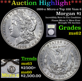 ***Auction Highlight*** 1899-o Micro o Top 100 Vam 6 Morgan Dollar $1 Graded Select Unc By USCG (fc)