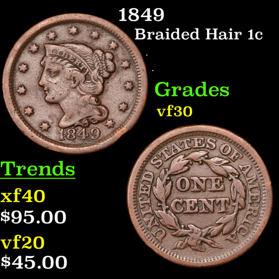 1849 Braided Hair Large Cent 1c Grades vf++