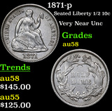 1871-p Seated Liberty Half Dime 1/2 10c Grades Choice AU/BU Slider