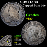 1819 O-109 Capped Bust Half Dollar 50c Grades vf, very fine