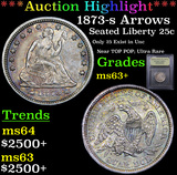 ***Auction Highlight*** 1873-s Arrows Seated Liberty Quarter 25c Graded Select+ Unc By USCG (fc)