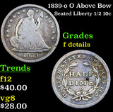 1839-o O Above Bow Seated Liberty Half Dime 1/2 10c Grades f details