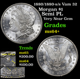 1880/1880-s/s Vam 32 Morgan Dollar $1 Grades Choice+ Unc
