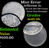Mint Error Jefferson Nickel 5c Grades GEM 5fs