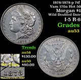 1878/1878-p 7tf Vam 170a Hot 50 Morgan Dollar $1 Grades Select AU