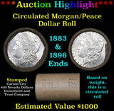 ***Auction Highlight*** Full Morgan/Peace silver dollar $1 roll $20 , 1883 & 1896 ends (fc)