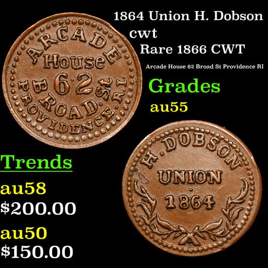 1864 Union H. Dobson Civil War Token 1c Grades Choice AU