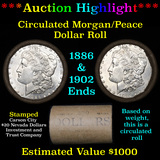***Auction Highlight*** Full Morgan/Peace silver dollar $1 roll $20 , 1886 & 1902 ends (fc)