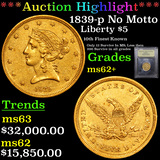 ***Auction Highlight*** 1839-p No Motto Gold Liberty Half Eagle $5 Graded Select Unc By USCG (fc)