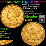 ***Auction Highlight*** 1847/7-p fs-301 MPD 3nd Finest Known Gold Liberty $5 Graded Select Unc By US