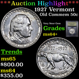 ***Auction Highlight*** 1927 Vermont Old Commem Half Dollar 50c Graded Choice+ Unc By USCG (fc)