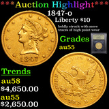 ***Auction Highlight*** 1847-o Gold Liberty Eagle $10 Graded Choice AU By USCG (fc)
