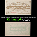 World's Columbian Exposition 1893 Children's Special Ticket Series V Grades Select CU