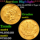 ***Auction Highlight*** 1856 SLANTED 5 Type 3 Gold Dollar $1 Grades Select+ Unc (fc)