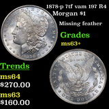 1878-p 7tf vam 197 R4 Morgan Dollar $1 Grades Select+ Unc