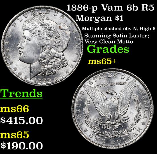 1886-p Vam 6b R5 Morgan Dollar $1 Grades GEM+ Unc