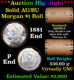 ***Auction Highlight*** AU/BU Slider Brinks Shotgun Morgan $1 Roll 1891 & P Ends Virtually UNC (fc)