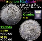 ***Auction Highlight*** 1819 O-111 R2 Capped Bust Half Dollar 50c Graded xf+ By USCG (fc)