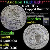 ***Auction Highlight*** 1821 JR-7 Capped Bust Dime 10c Graded Choice AU/BU Slider+ By USCG (fc)