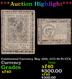 ***Auction Highlight*** Continental Currency May 10th, 1775 $8 Fr-CC8 Grades xf (fc)