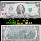1976 $2 Federal Reserve Note 1st Day of Issue, with Stamp Grades Choice AU/BU Slider