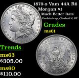 1879-o Vam 44A R6 Morgan Dollar $1 Grades BU+
