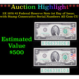 5X 1976 $2 Federal Reserve Note 1st Day of Issue, with Stamp Consecutive Serial Numbers All Gem CU
