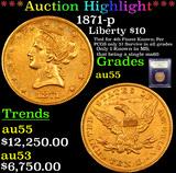 ***Auction Highlight*** 1871-p Gold Liberty Eagle $10 Graded Choice AU By USCG (fc)