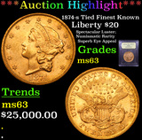 *Highlight Of Thanksgiving* 1874-s Tied Finest Known Gold Liberty $20 Select Unc By USCG (fc)
