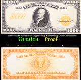 Proof 1907 $1000 Bureau of Engraving & Printing Gold Certificate Grades Proof