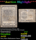 ***Auction Highlight*** Continental Currency Febuary 26th, 1777 $7 Fr-CC60 Baltamore Issue Sig. R. S