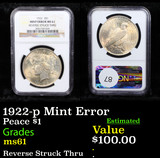 NGC 1922-p Mint Error Peace Dollar $1 Graded ms61 By NGC