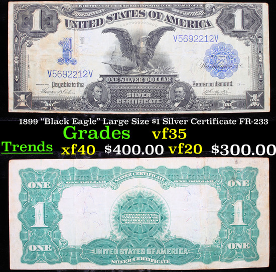 """1899 """"Black Eagle"""" Large Size $1 Silver Certificate FR-233 Grades vf++"""